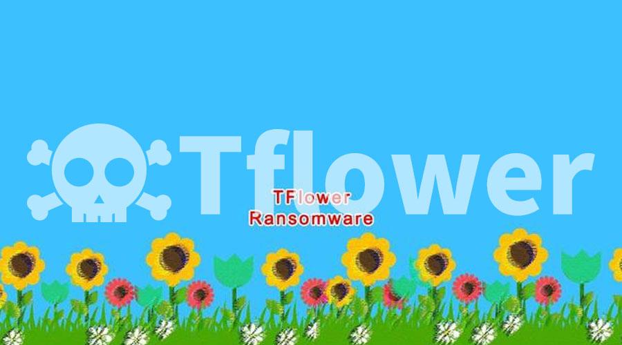 攻击目标主要为企业网络的勒索病毒——TFlower